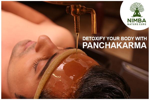 Detoxify your body with Panchakarma Treatment