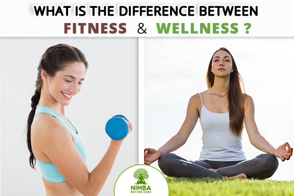 difference between Fitness and Wellness